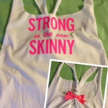 Strong is the new Skinny White Work-out Racerback Tank Top