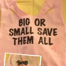 Breast Cancer Shirt- Big or Small Save Them All