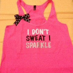 NEON Pink I Don't Sweat I Sparkle Multi Color