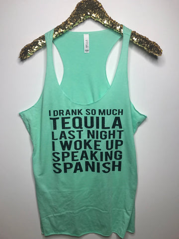 I Drank So Much Tequila Last Night I Woke Up Speaking Spanish - Ruffles with Love - Graphic Tee