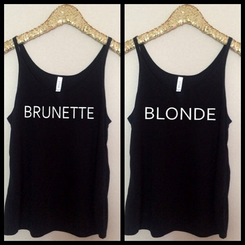 Blonde - Brunette  - Slouchy Relaxed Fit Tank - Ruffles with Love - Fashion Tee - Graphic Tee