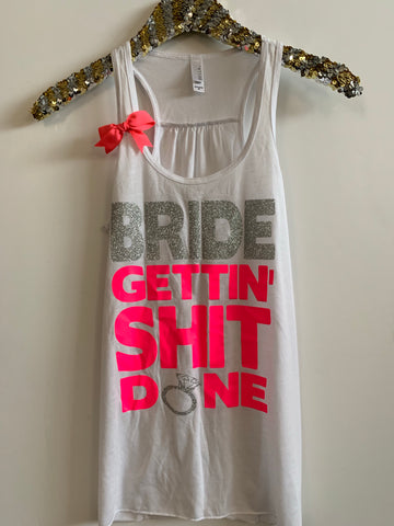 IG - FLASH SALE - Bride Gettin Shit Done - Ruffles with Love - Racerback Tank - Womens Fitness