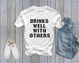 Drinks Well With Others - Ruffles with Love - RWL - Unisex Tee - Graphic Tee