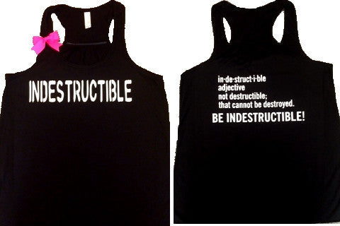 Indestructible -  Indestructible Me - Be Indestructible - by Ruffles with Love
