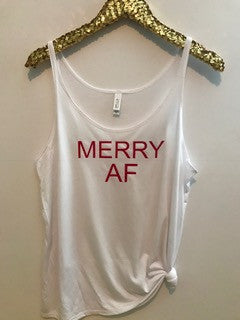 Merry AF- Christmas Tank - Slouchy Relaxed Fit Tank - Ruffles with Love - Fashion Tee - Graphic Tee