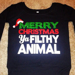 Merry Christmas - Ya Filthy Animal - Off the Shoulder Sweatshirt - Christmas Shirt - Christmas Clothing
