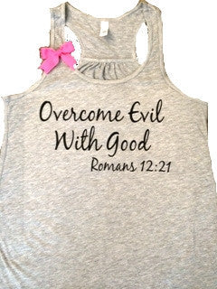 Overcome Evil with Good - Romans 12:21 -  Indestructible Me - Be Indestructible - by Ruffles with Love