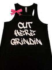 Out Here Grindin - Ruffles with Love - Racerback Tank - Womens Fitness - Workout Clothing - Workout Shirts with Sayings