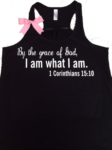 1 Corinthian 15:10 -By the grace of God, I am what I am - Racerback tank - Bible verse - Motivational Tank - Womens fitness Tank - Workout clothing