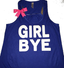 Girl Bye - Ruffles with Love - Fun Tank