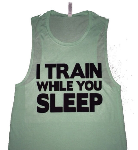 I Train While You Sleep - Muscle Tank - Ruffles with Love - Womens Fitness Clothing - Workout Tank
