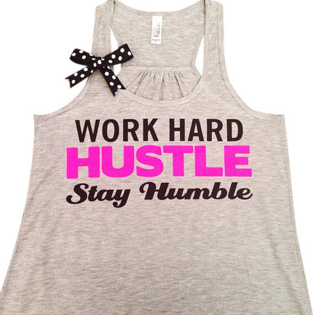 Work Hard Hustle Stay Humble - Racerback Tank - Inspirational Tank - Womens Workout Tank - Ruffles with Love