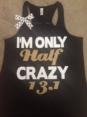 Only Half Crazy - Ruffles with Love - Half Marathon Tank - Fitness Tank - Womens Fitness
