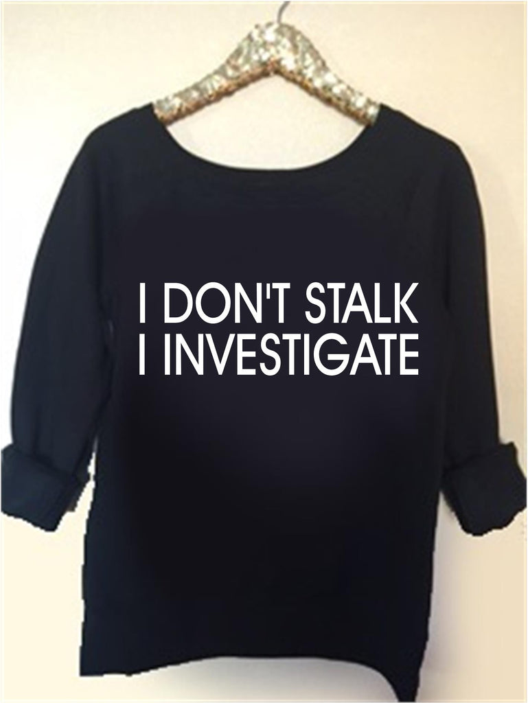 I Don't Stalk I Investigate - Ruffles with Love - Off the Shoulder Sweatshirt - Womens Clothing - RWL