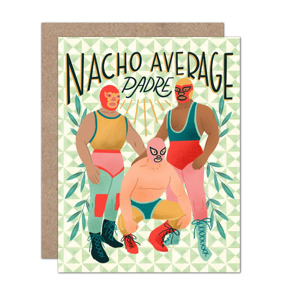 Nacho Average Padre Funny Father's Day Card
