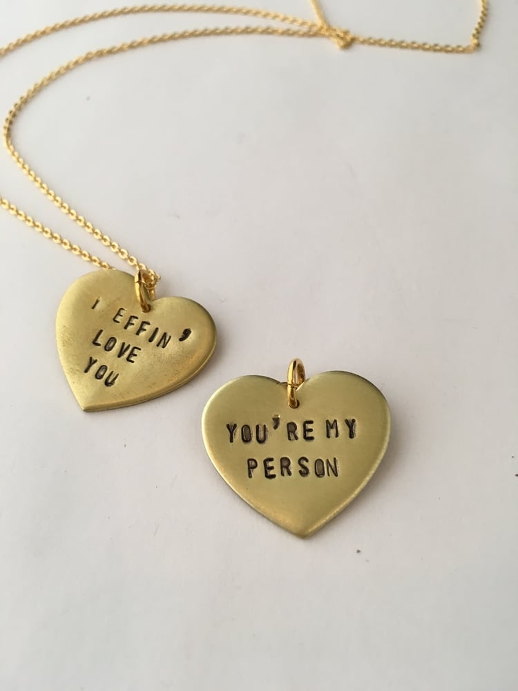 I Effin Love You / You're My Person Stamped Brass Heart