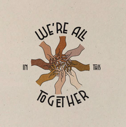 We're All In This Together Print