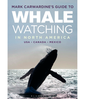 Mark Carwardine's Guide to Whale Watching in North America