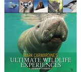Mark Carwardine's Ultimate Wildlife Experiences (with a Foreword by Stephen Fry)