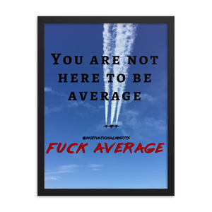 Fuck Average - Framed Poster