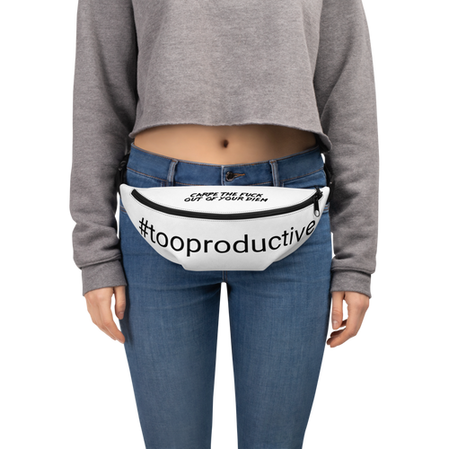 #tooproductive Fanny Pack
