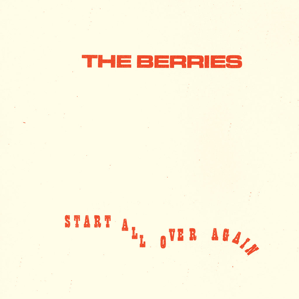 The Berries - Start All Over Again (Pre-Order, Vinyl)