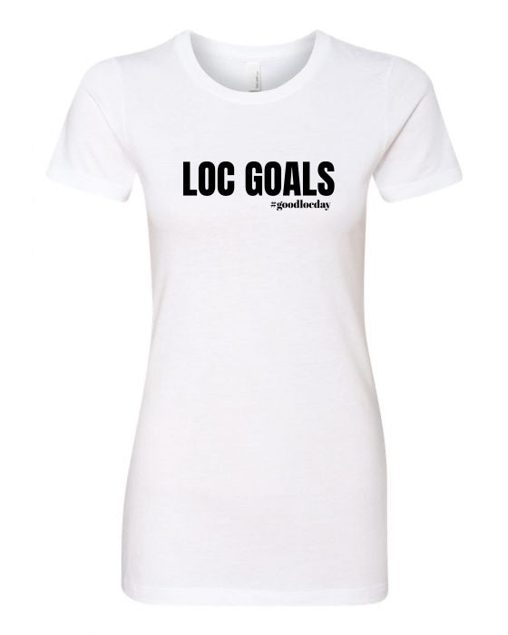 LOC GOALS TEE - Good Loc Day