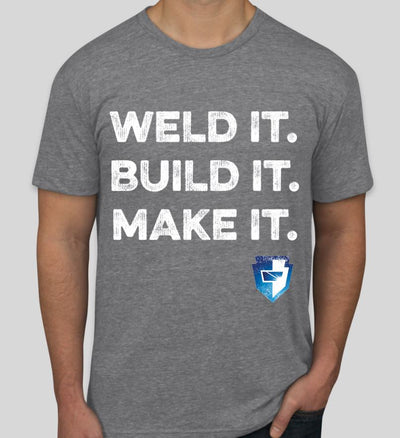 Weld It. Build It. Make It. T-Shirt - Athletic Grey