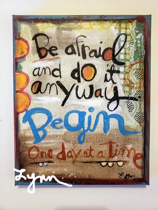 Canvas Art - Begin Do it anyway