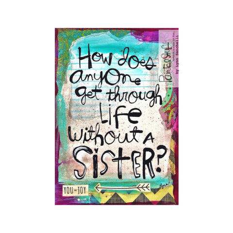 Greeting Card-Sister get through Life