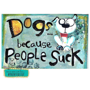 Dogs people Suck