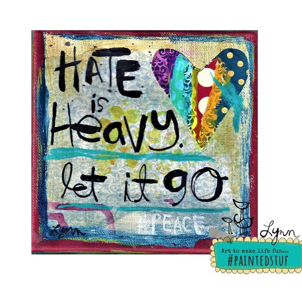 Hate is Heavy let it go