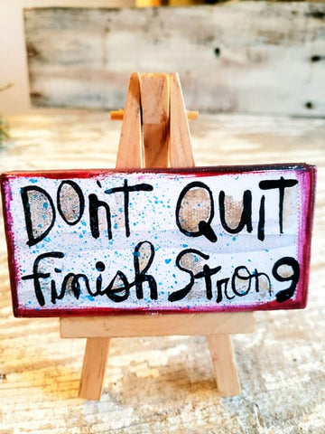 Dont Quit Finish Strong
