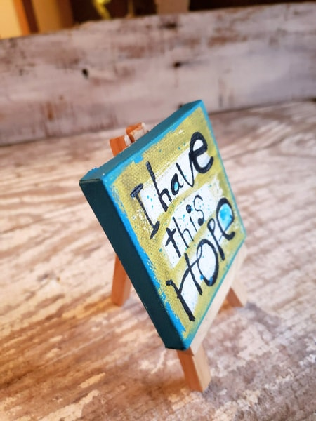 Mini Canvas & Easel-I have this HOPE