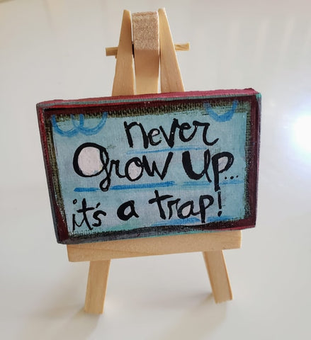 Mini Canvas & Easel-Never Grow up