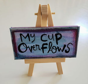 Mini Canvas & Easel-My cup overflows