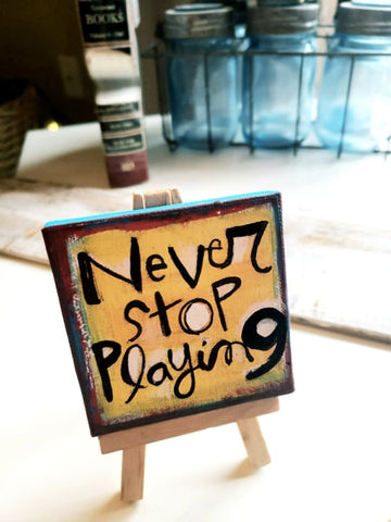Never stop PLAYinG Mini canvas