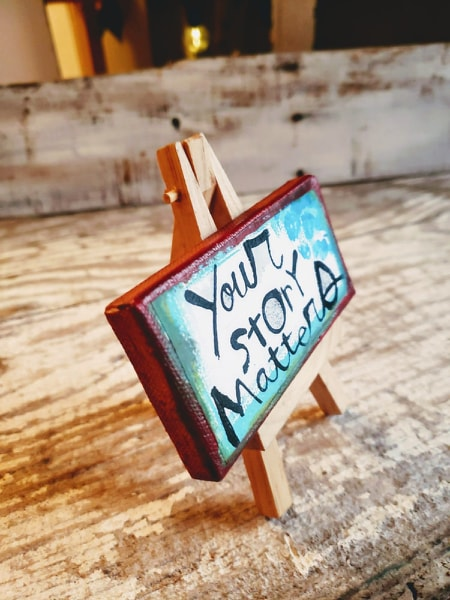 Mini Canvas & Easel-Your STORY Matters