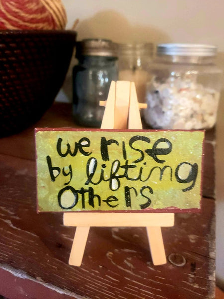Mini canvas We Rise by lifting others