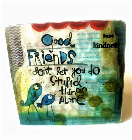 Metal Plaque-Good Friends