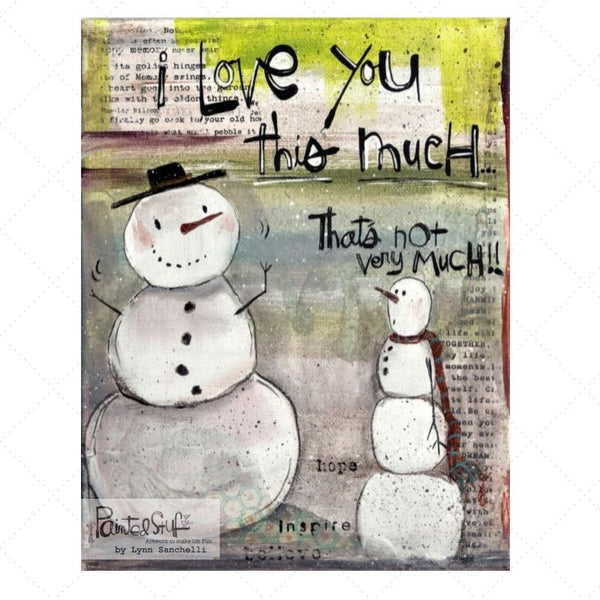Greeting Card- Snowman Love THIS much