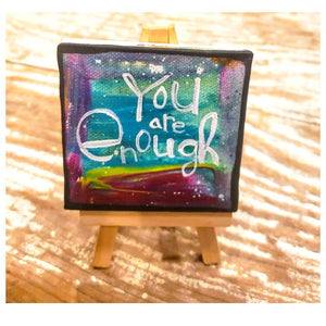 Mini Canvas & Easel- You are Enough