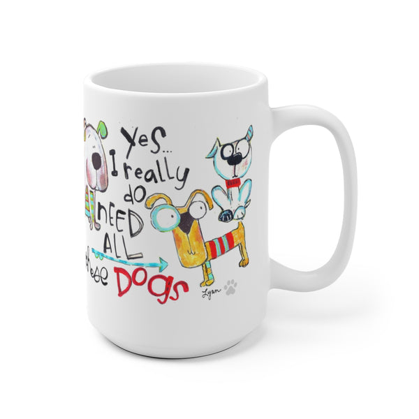 Mug ALL the Dogs