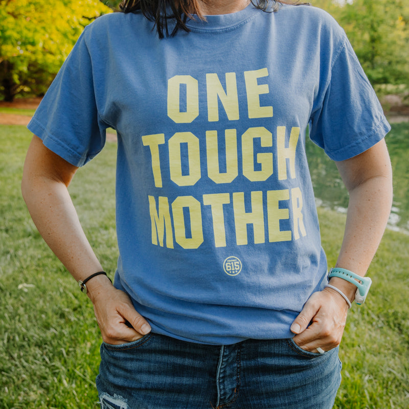 One Tough Mother Unisex Tee