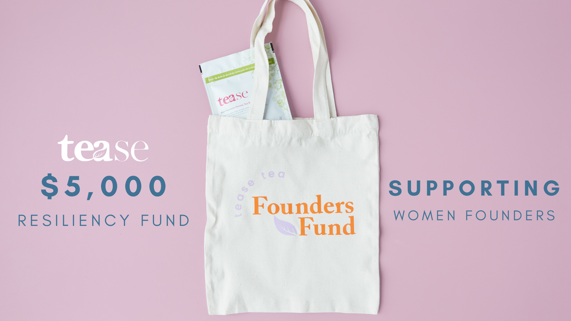 Women Founder Grants: Resiliency Founders Fund by Tease Tea