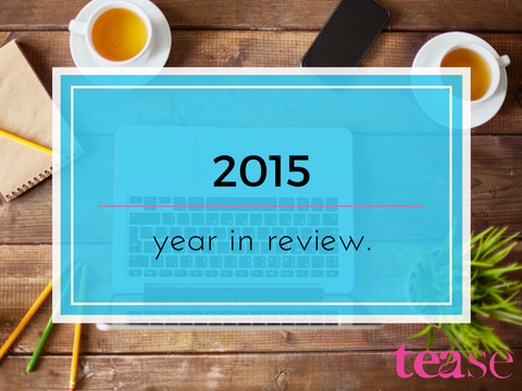 Tease Tea Year in Review 2015