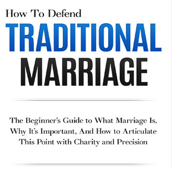 How To Defend The Traditional Marriage