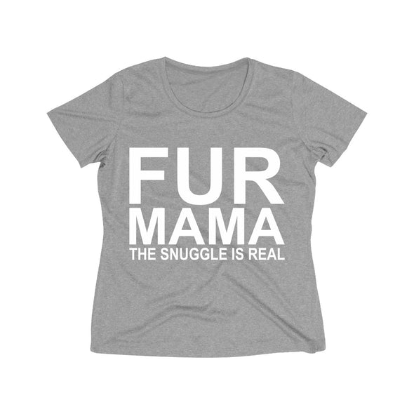 FUR MAMA THE SNUGGLE IS REAL WOMEN'S WICKING TEE