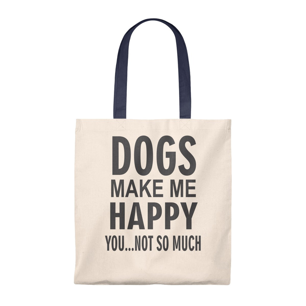 DOGS MAKE ME HAPPY YOU NOT SO MUCH VINTAGE TOTE BAG