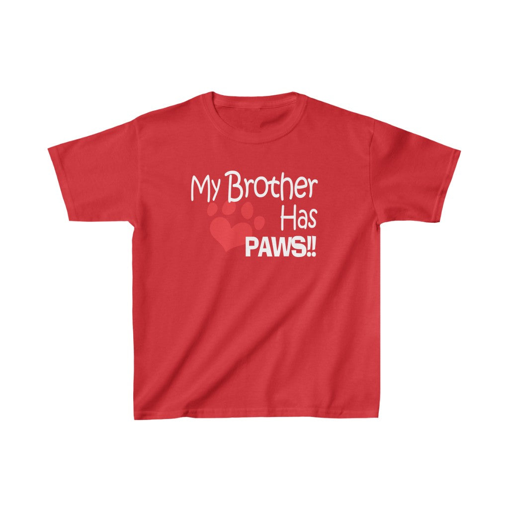 MY BROTHER HAS PAWS HEART KIDS HEAVY COTTON TEE DOG LOVER CHILD CHILDREN BROTHER SISTER SIBLINGS PAWS